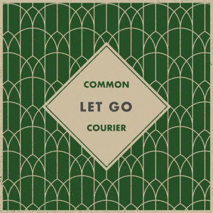 Let Go - Common Courier