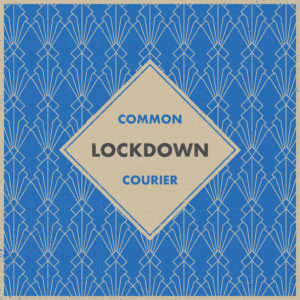 Lockdown - Common Courier